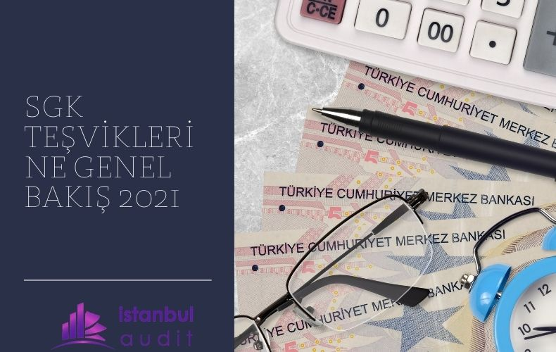 Yararlanabileceğiniz-SGK-Teşviklerine-Genel-Bakış-2021-istanbulaudit-1